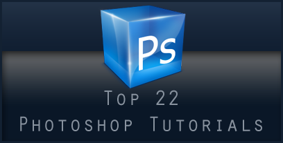 Top 22 Photoshop Tutorials