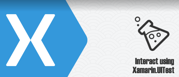 Interact with your app programmatically using Xamarin.UITest
